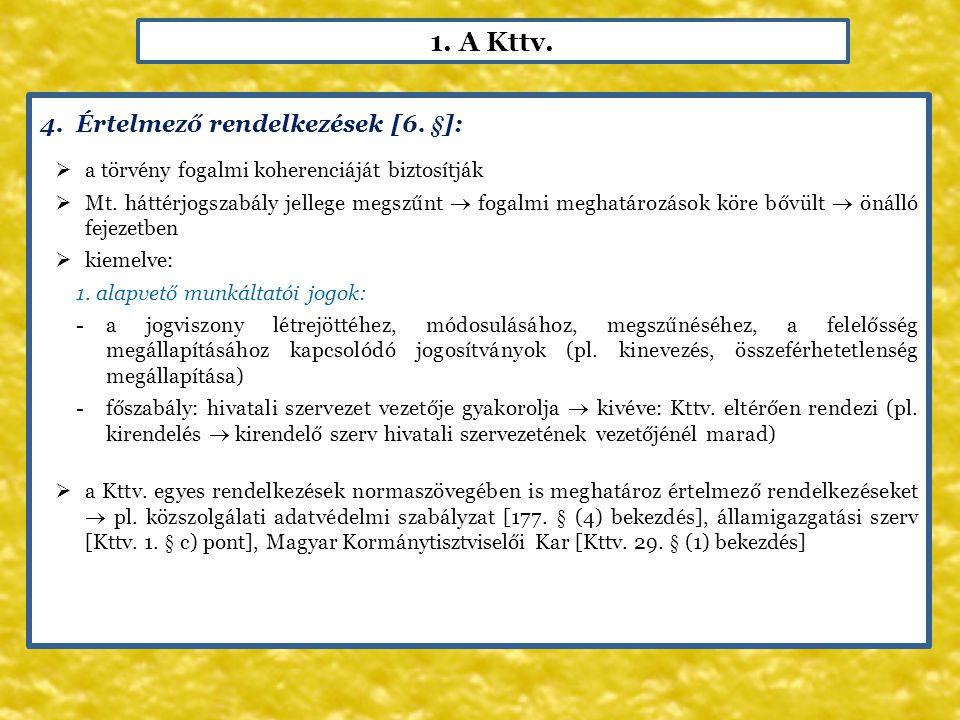 1. A Kttv. Értelmező rendelkezések [6. §]: